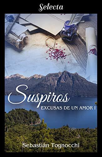 Suspiros (Excusas de un amor 1) de Sebastián Tognocchi