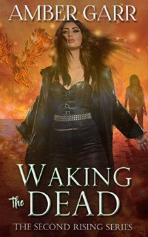 Waking the Dead (The Second Rising Series Book 1) by [Garr, Amber]