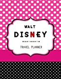Walt Disney Travel Planner: Disneyland, Disney Cruise Planner, Walt Disney World, Disney World Vacation, Travel Planning, Holiday Journal, Disney Trip, Size 8.5 x 11 Inch