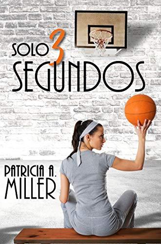 Solo 3 segundos de Patricia A. Miller