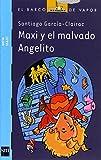 Maxi y el malvado Angelito (Barco de Vapor Azul)