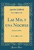 Las Mil y una Noches: Cuentos Árabes (Classic Reprint)
