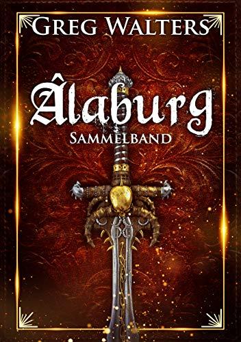Alaburg Sammelband - Band 1-4 der Farbseher Saga: Der Fantasy-Erfolg als Sammelband (German Edition)