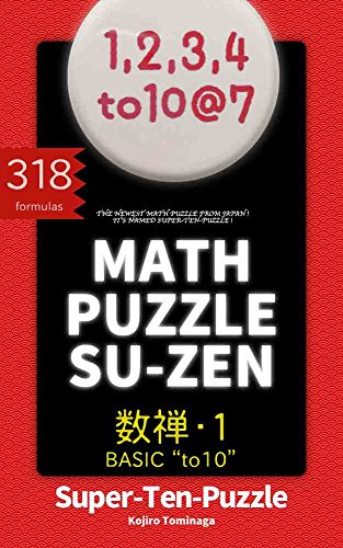 MATH PUZZLE SU-ZEN vol.1 BASIC to10: **** The newest math puzzle from JAPAN **** (English Edition)