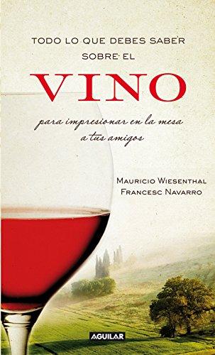 Todo lo que debes saber sobre el vino para impresionar en la mesa a tus amigos (Tendencias)