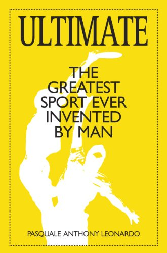 Ultimate: The Greatest Sport Ever Invented by Man (English Edition)