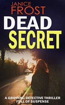 DEAD SECRET a gripping detective thriller full of suspense by [FROST, JANICE]