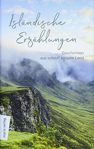 Isländische Erzählungen: Aus schroff-kargem Land