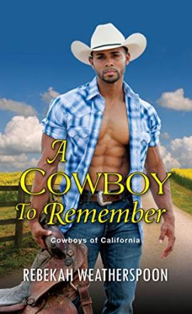 A Cowboy to Remember (Cowboys of California Book 1) by [Weatherspoon, Rebekah]