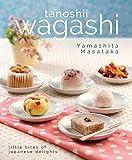 Wagashi: Little Bites of Japanese Delights (English Edition)