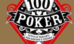 $ 100 poker. Tutte le varianti per giocare e vincere PDF
