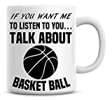 iF you want Me to Listen to you parlare basketball divertente tazza di caffè