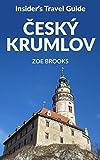 Insider's Travel Guide Cesky Krumlov (Czech Republic Travel Guides Book 1) (English Edition)
