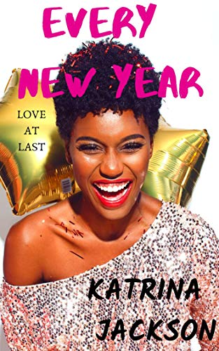 Every New Year (Love At Last Book 1) by [Jackson, Katrina]