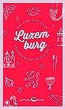 Luxemburg: Das einzigartigste Großherzogtum der Welt