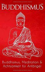 Buddhismus, Meditation & Achtsamkeit für Anfänger