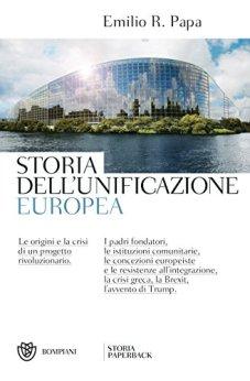 Storia dell'unificazione europea di [Papa, Emilio Raffaele]