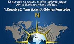Imanes Médicos: Cómo Salvar Vidas y Millones de Dólares en el Cuidado de la Salud: El por qué su seguro médico debería pagar por el Biomagnetismo Médico leer libros online gratis en español pdf
