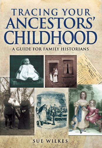 Tracing Your Ancestors' Childhood (Family History (Pen & Sword))