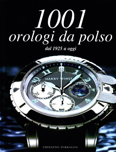 Milleuno orologi da polso dal 1925 a oggi di Haussermann, M. (2007) Tapa blanda