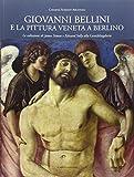 Giovanni Bellini e la pittura veneta a Berlino. Le collezioni di James Simon e Edward Solly alla Gemäldegalerie. Ediz. illustrata