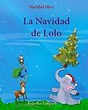 Navidad libro: La Navidad de Lolo: Children's Spanish book (Spanish Edition), Spanish Christmas books, Cuentos de Navidad, Navidad para niños, Libros ... 3 (Libro elefantes. Spanish animal books.)