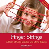 Finger Strings: A Book of Cat's-Cradles and String Figures