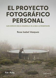 El proyecto fotográfico personal (FotoRuta)