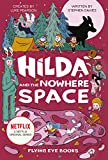 Hilda and the Nowhere Space: Netflix Original Series Book 3 (Hilda Tie-In)