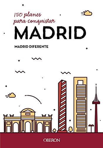 150 planes para conquistar Madrid (Libros Singulares)
