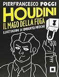 Houdini, il mago della fuga. Ediz. a caratteri grandi