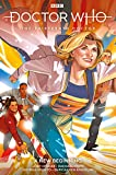 Doctor Who: The Thirteenth Doctor Volume 1 (Doctor Who The 13th Doctor)