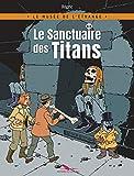 Le musée de l'étrange : Le sanctuaire des titans