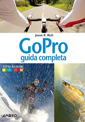 GoPro: guida completa (Fotografia e video Vol. 5)