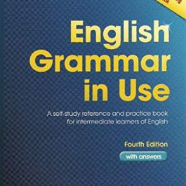English Grammar in Use with Answers: A Self-Study Reference and Practice Book for Intermediate Stude