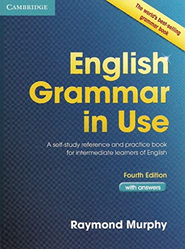 English Grammar in Use with Answers: A Self-Study Reference and Practice Book for Intermediate...