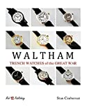Waltham Trench Watches of the Great War by Stan Czubernat (2015-12-10)