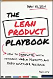 The Lean Product Playbook: How to Innovate with Minimum Viable Products and Rapid Customer Feedback (English Edition)