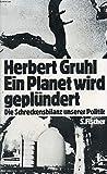 Ein Planet wird geplündert: Die Schreckensbilanz unserer Politik.