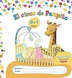 El circo de Pampito 0-1 años. Proyecto de Educación Infantil. Algaida. 1º Ciclo de Leonor Cavada Jurado (18 abr 2013) Tapa blanda