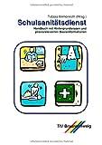 Schulsanitätsdienst. Handbuch mit Hintergrundwissen und praxisrelevanten Basisinformationen für Lehrer, Schüler und Mitarbeiter der Hilfsorganisationen.