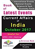 Current Affairs of India - October 2017: For competitive exams like UPSC, SSC, IAS, Banking, Insurance, Railways, MBA, Defence, State PCS, NDA, CDS, IES, TOFEL, PSU, etc.