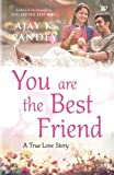 You are the Best Friend
