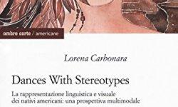# Dances with stereotypes, La rappresentazione linguistica e visuale dei nativi americani: una prospettiva multimodale italiano libri