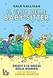 Kristy e le nozze della mamma. Il club delle baby-sitter