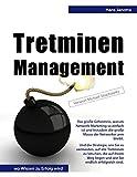 Tretminen-Management: Das große Geheimnis, warum Network-Marketing so einfach ist und trotzdem die große Masse der Networker arm bleibt. Und die ... zu latschen, die auf Ihrem Weg liegen