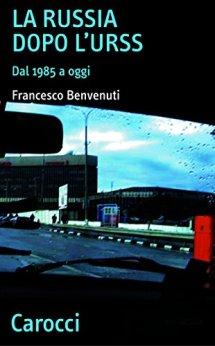 La Russia dopo l'URSS: Dal 1985 a oggi (Quality paperbacks) di [Benvenuti, Francesco]