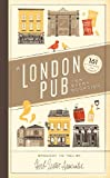 A London Pub for Every Occasion: 161 tried-and-tested pubs in a pocket-sized guide that's perfect for Londoners and travellers alike