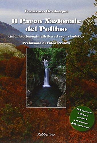 Il parco nazionale del Pollino. Guida storico naturalistica ed escursionistica