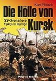 Die Hölle von Kursk: SS-Grenadiere 1943 im Kampf